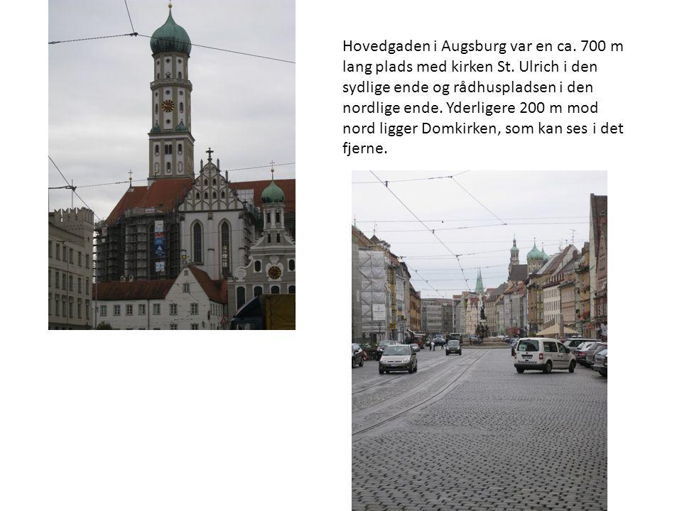Hovedgaden i Augsburg var en ca. 700 m lang plads med kirken St.