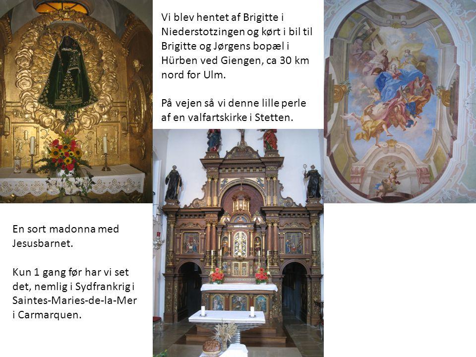 Vi blev hentet af Brigitte i Niederstotzingen og kørt i bil til Brigitte og Jørgens bopæl i Hürben ved Giengen, ca 30 km nord for Ulm.