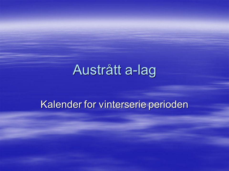 Austrått a-lag Kalender for vinterserie perioden