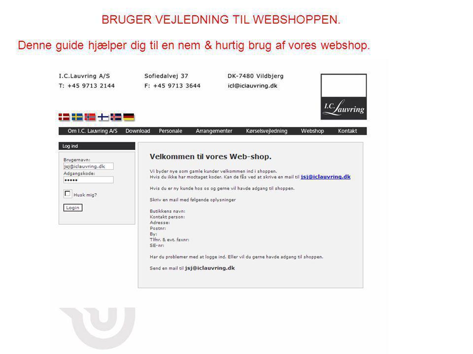 BRUGER VEJLEDNING TIL WEBSHOPPEN.