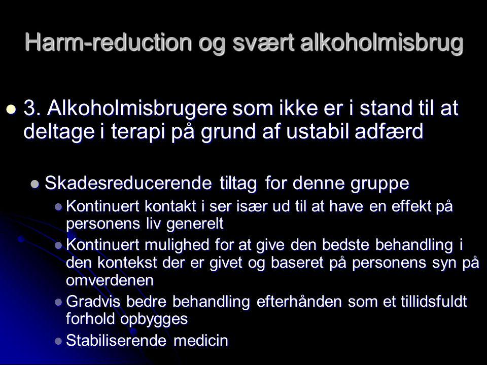 Harm-reduction og svært alkoholmisbrug  3.