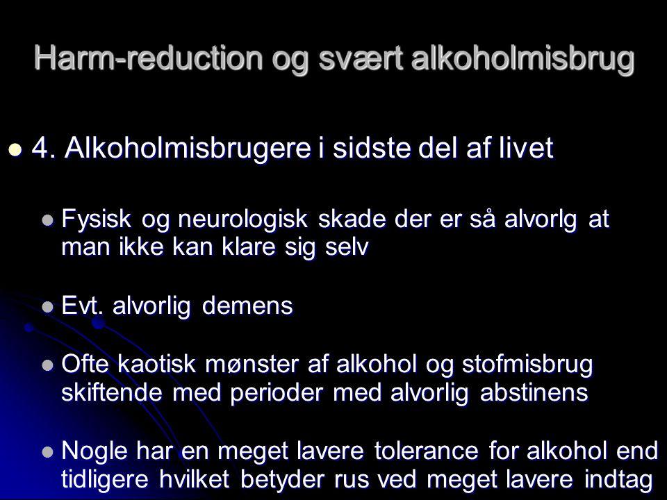 Harm-reduction og svært alkoholmisbrug  4.