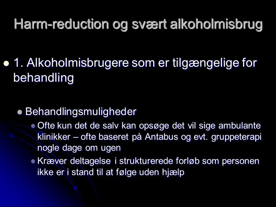 Harm-reduction og svært alkoholmisbrug  1.