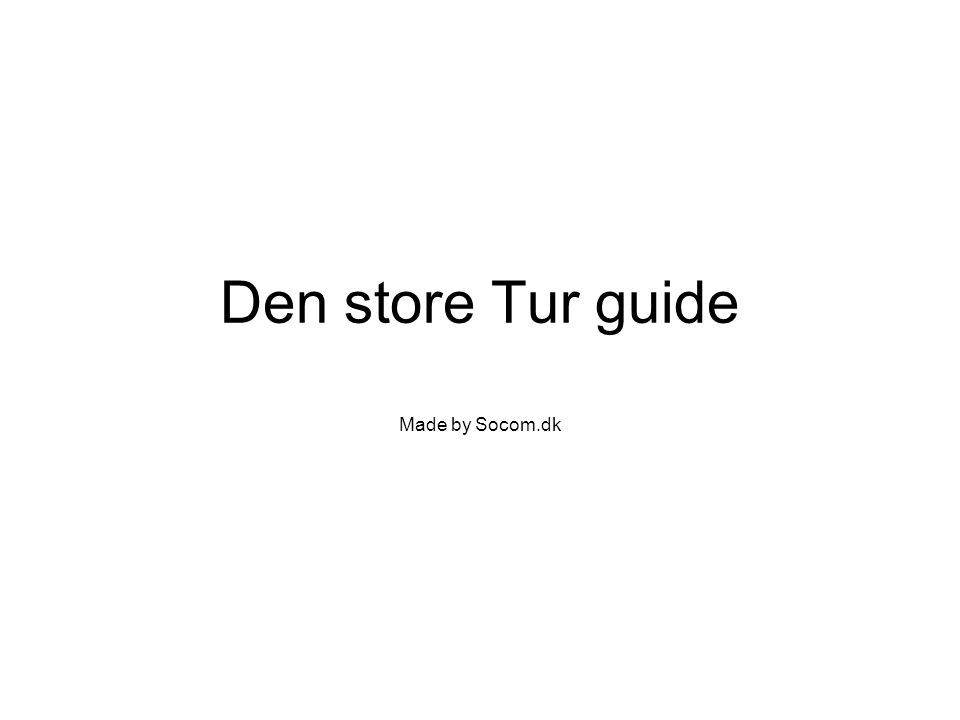 Den store Tur guide Made by Socom.dk