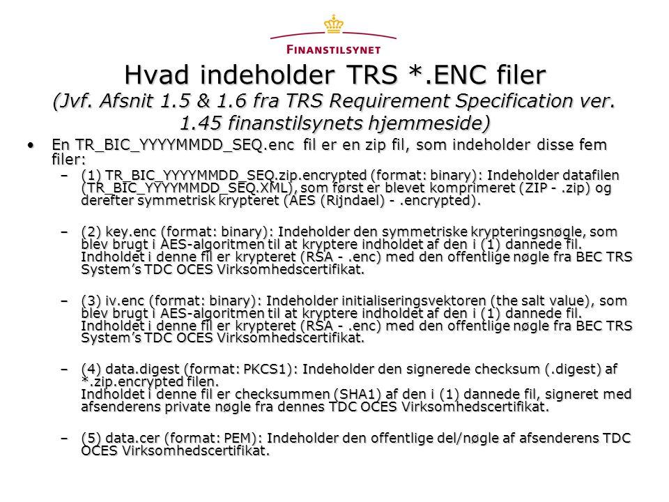 Hvad indeholder TRS *.ENC filer (Jvf. Afsnit 1.5 & 1.6 fra TRS Requirement Specification ver.