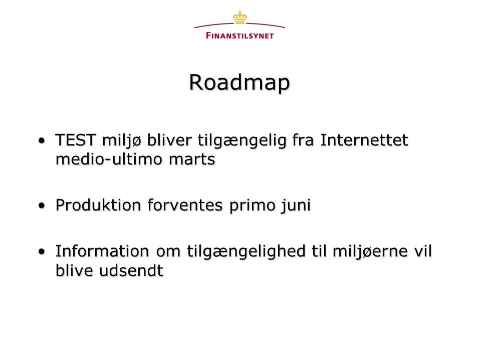 Roadmap •TEST miljø bliver tilgængelig fra Internettet medio-ultimo marts •Produktion forventes primo juni •Information om tilgængelighed til miljøerne vil blive udsendt