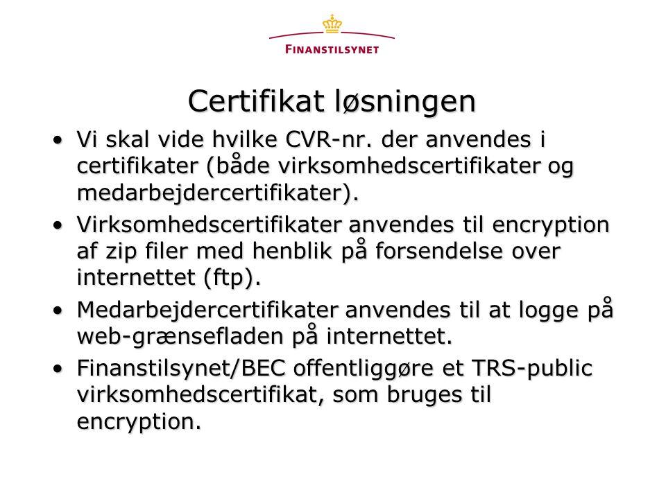 Certifikat løsningen •Vi skal vide hvilke CVR-nr.