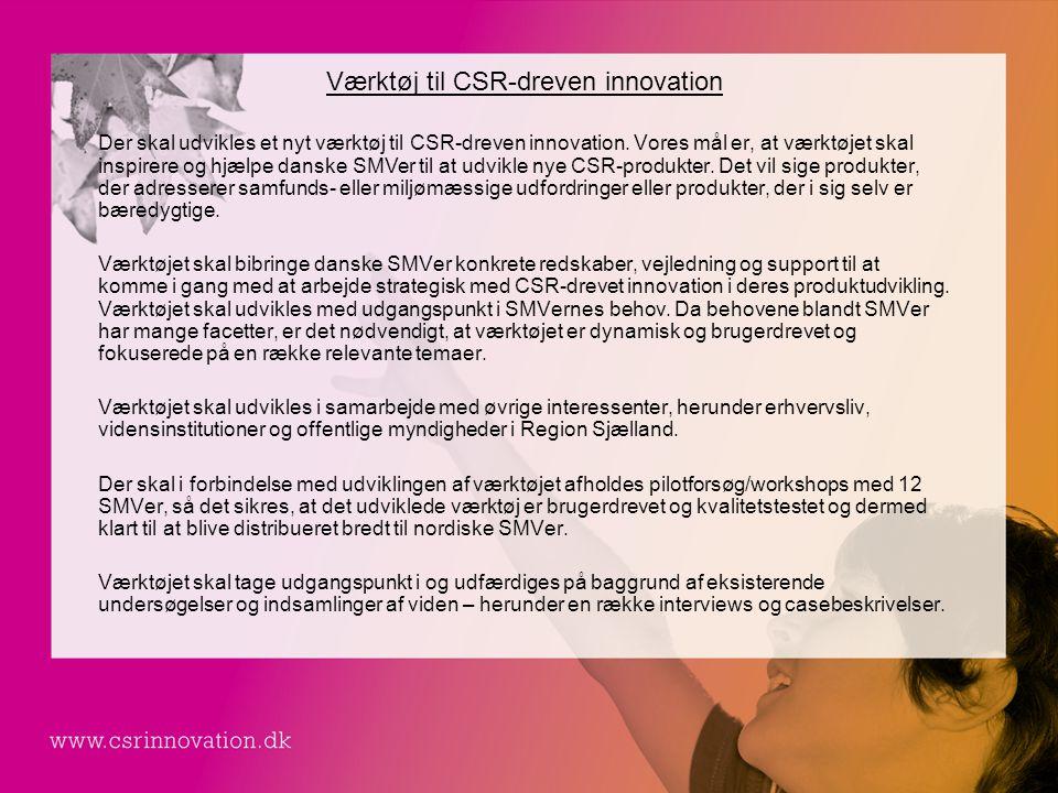 Værktøj til CSR-dreven innovation Der skal udvikles et nyt værktøj til CSR-dreven innovation.