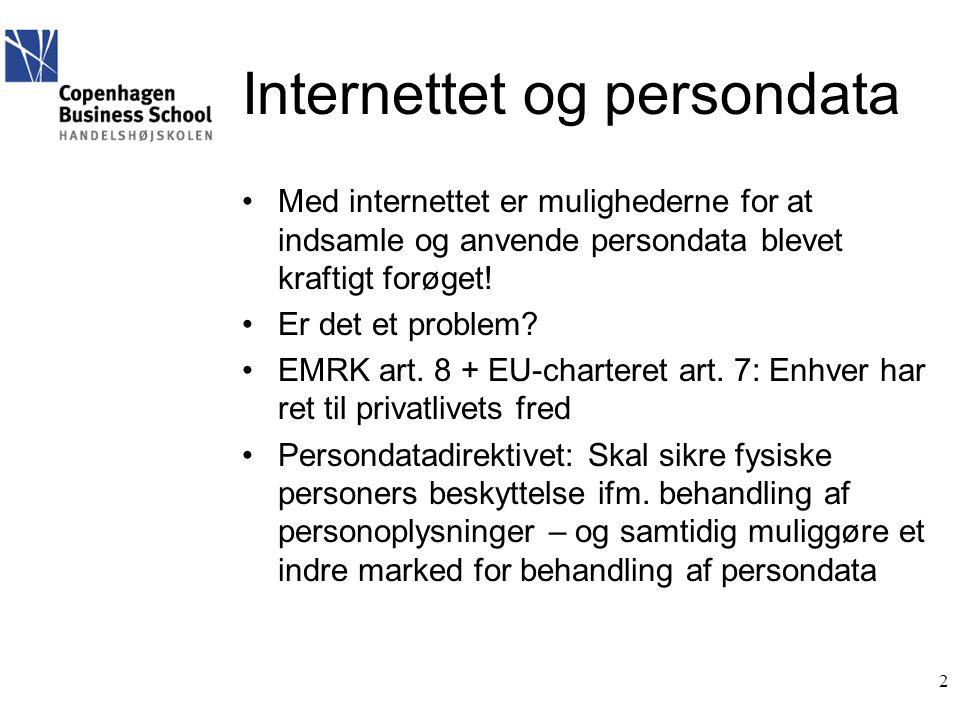 2 Internettet og persondata •Med internettet er mulighederne for at indsamle og anvende persondata blevet kraftigt forøget.