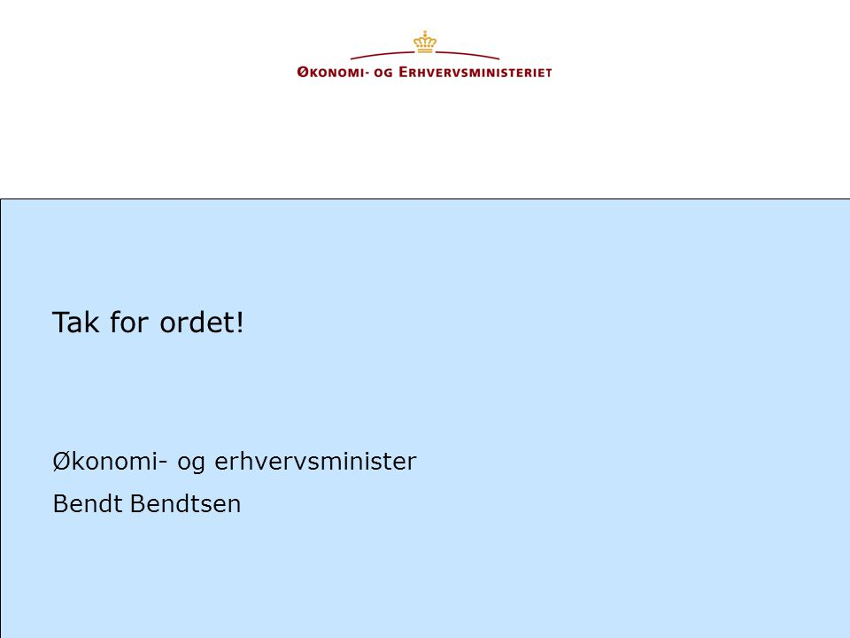 Tak for ordet! Økonomi- og erhvervsminister Bendt Bendtsen