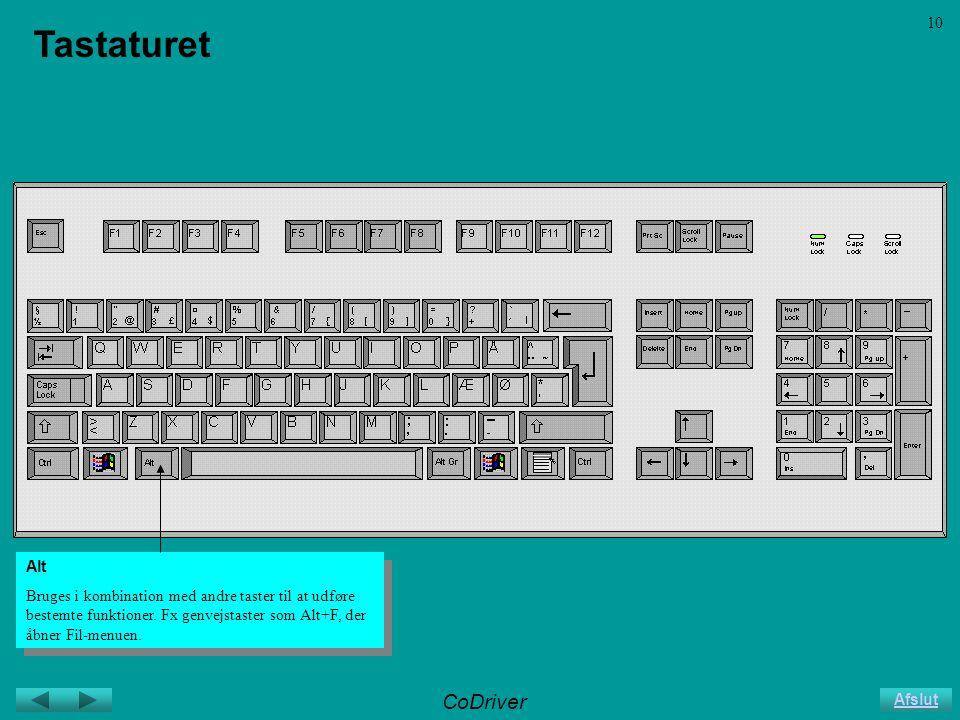 CoDriver Afslut 10 Tastaturet Alt Bruges i kombination med andre taster til at udføre bestemte funktioner.