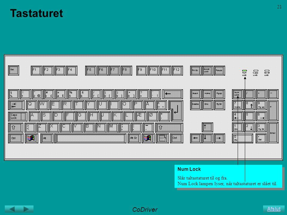 CoDriver Afslut 21 Tastaturet Num Lock Slår taltastaturet til og fra.