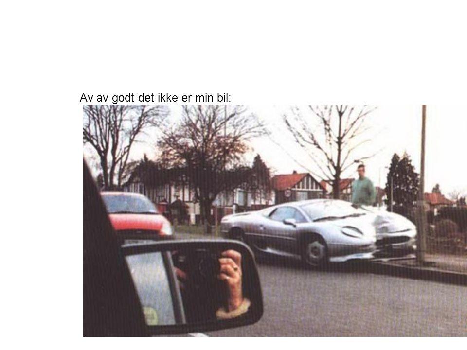 Av av godt det ikke er min bil:
