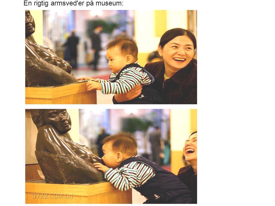 En rigtig armsved er på museum: