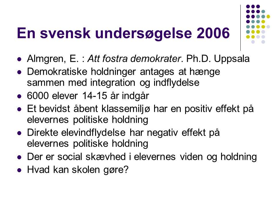 En svensk undersøgelse 2006  Almgren, E. : Att fostra demokrater.