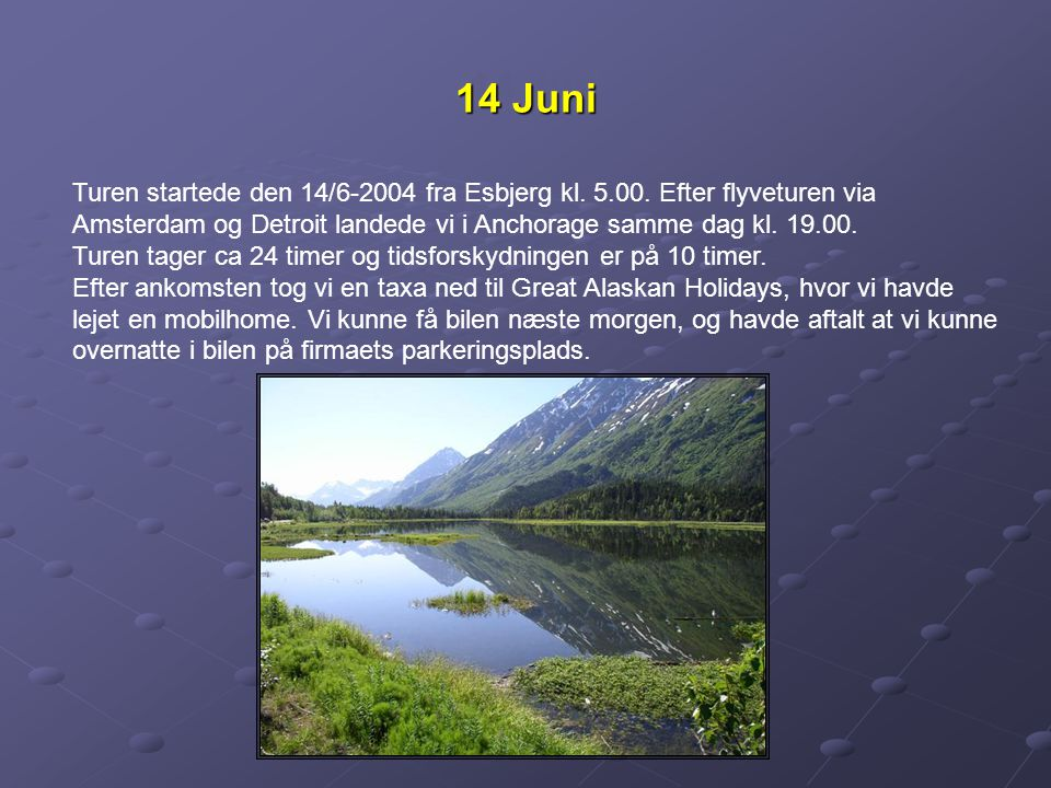 14 Juni Turen startede den 14/6-2004 fra Esbjerg kl.