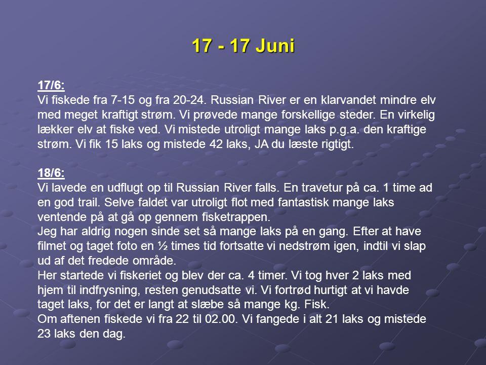 17 - 17 Juni 17/6: Vi fiskede fra 7-15 og fra 20-24.