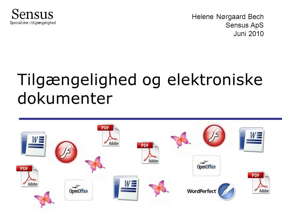 Tilgængelighed og elektroniske dokumenter Lbc/ Helene Nørgaard Bech Sensus ApS Juni 2010