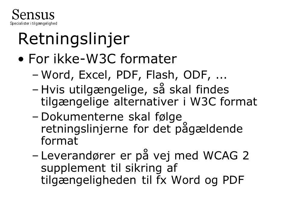 Retningslinjer •For ikke-W3C formater –Word, Excel, PDF, Flash, ODF,...