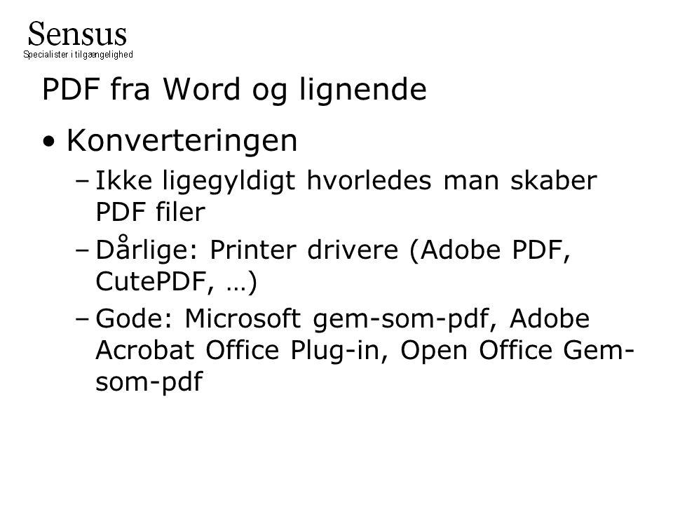 PDF fra Word og lignende •Konverteringen –Ikke ligegyldigt hvorledes man skaber PDF filer –Dårlige: Printer drivere (Adobe PDF, CutePDF, …) –Gode: Microsoft gem-som-pdf, Adobe Acrobat Office Plug-in, Open Office Gem- som-pdf
