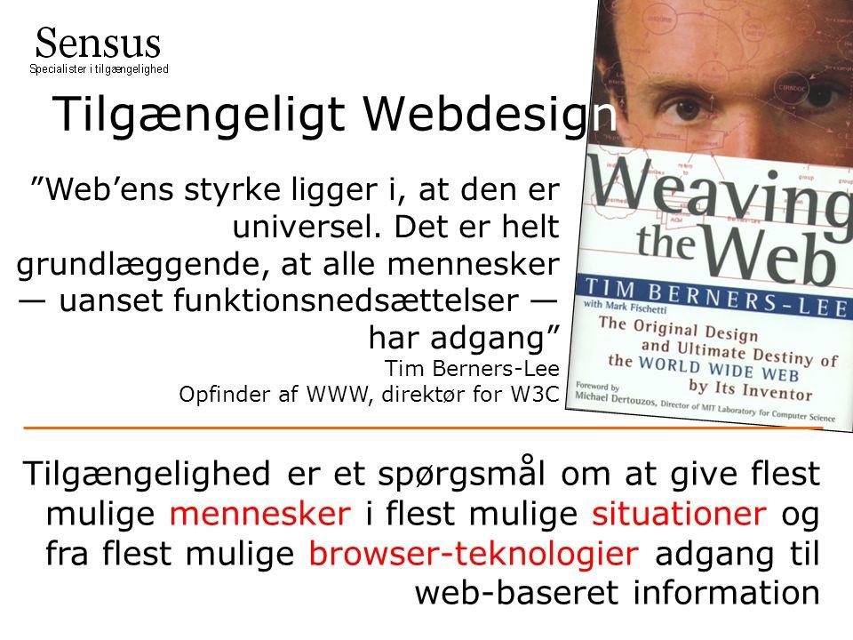 Tilgængeligt Webdesign Web'ens styrke ligger i, at den er universel.