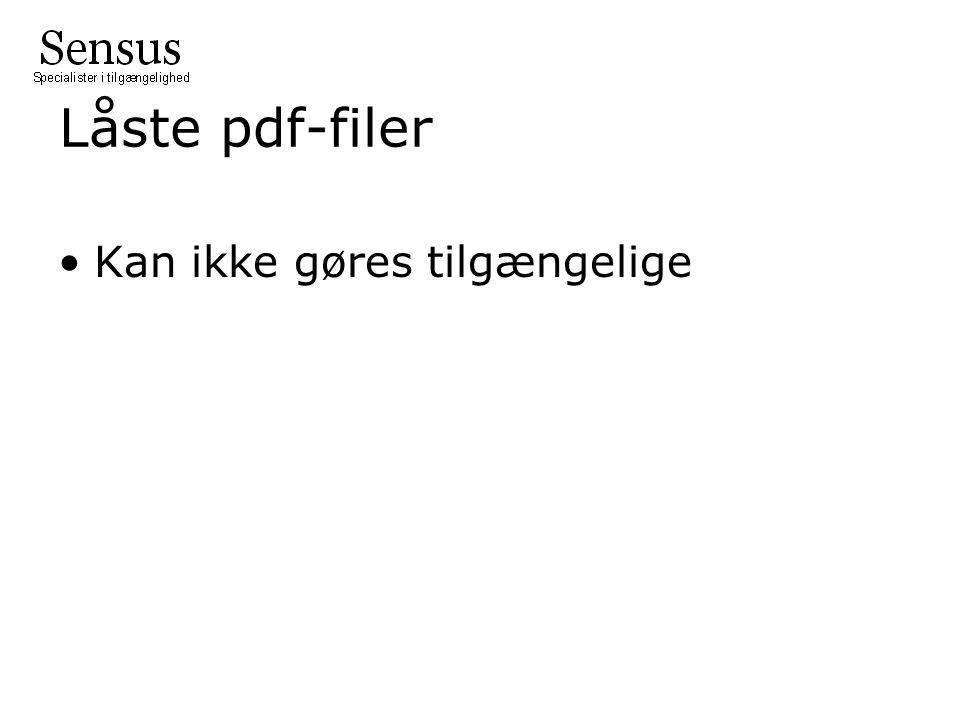 Låste pdf-filer •Kan ikke gøres tilgængelige