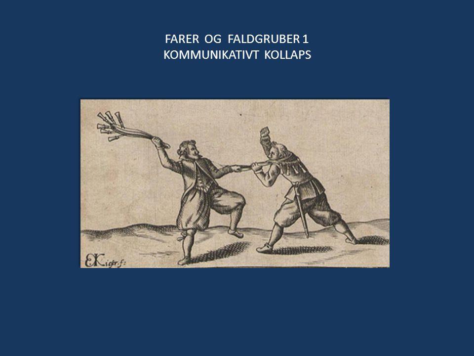 FARER OG FALDGRUBER 1 KOMMUNIKATIVT KOLLAPS