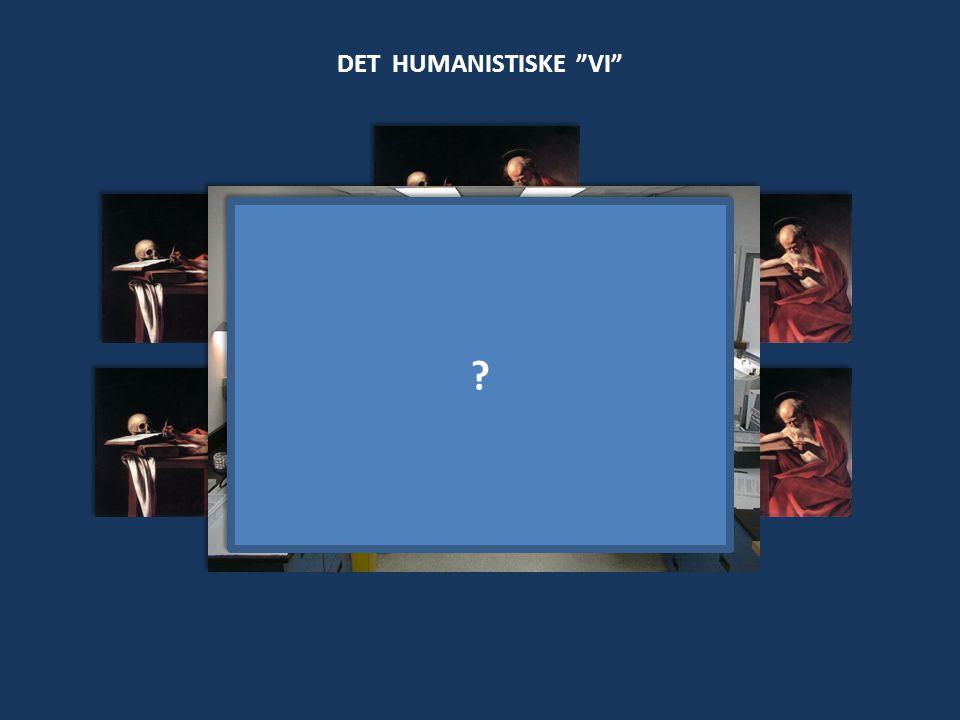 DET HUMANISTISKE VI