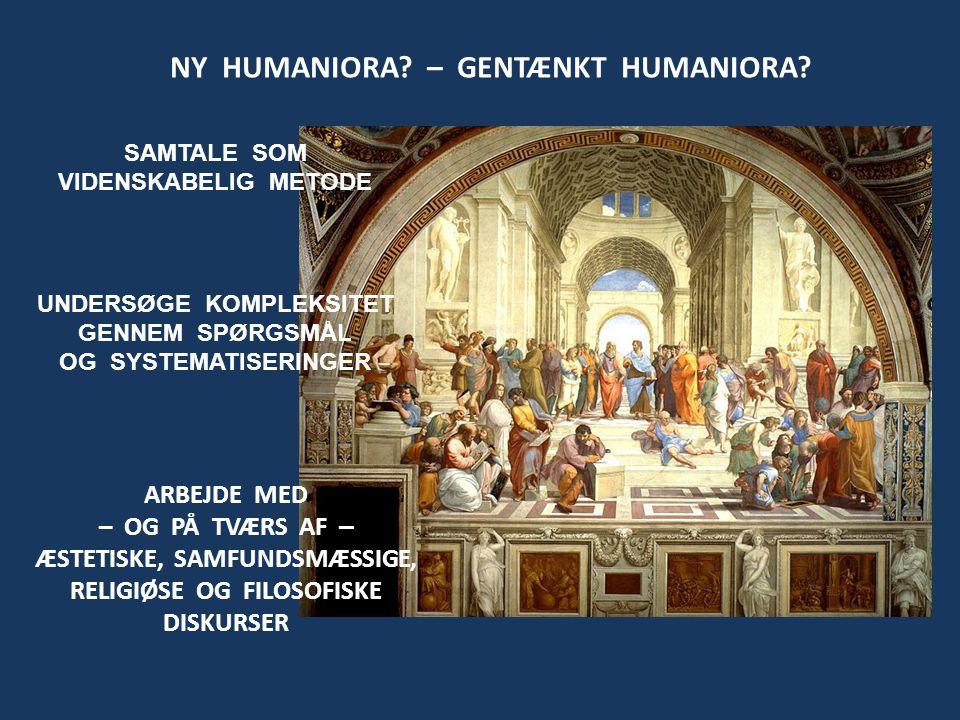 NY HUMANIORA. – GENTÆNKT HUMANIORA.