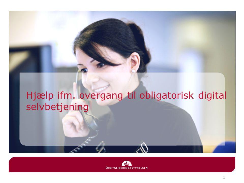 1 Hjælp ifm. overgang til obligatorisk digital selvbetjening