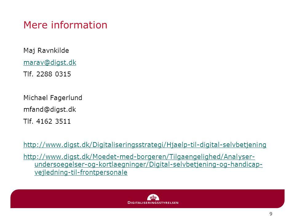 9 Mere information Maj Ravnkilde marav@digst.dk Tlf.