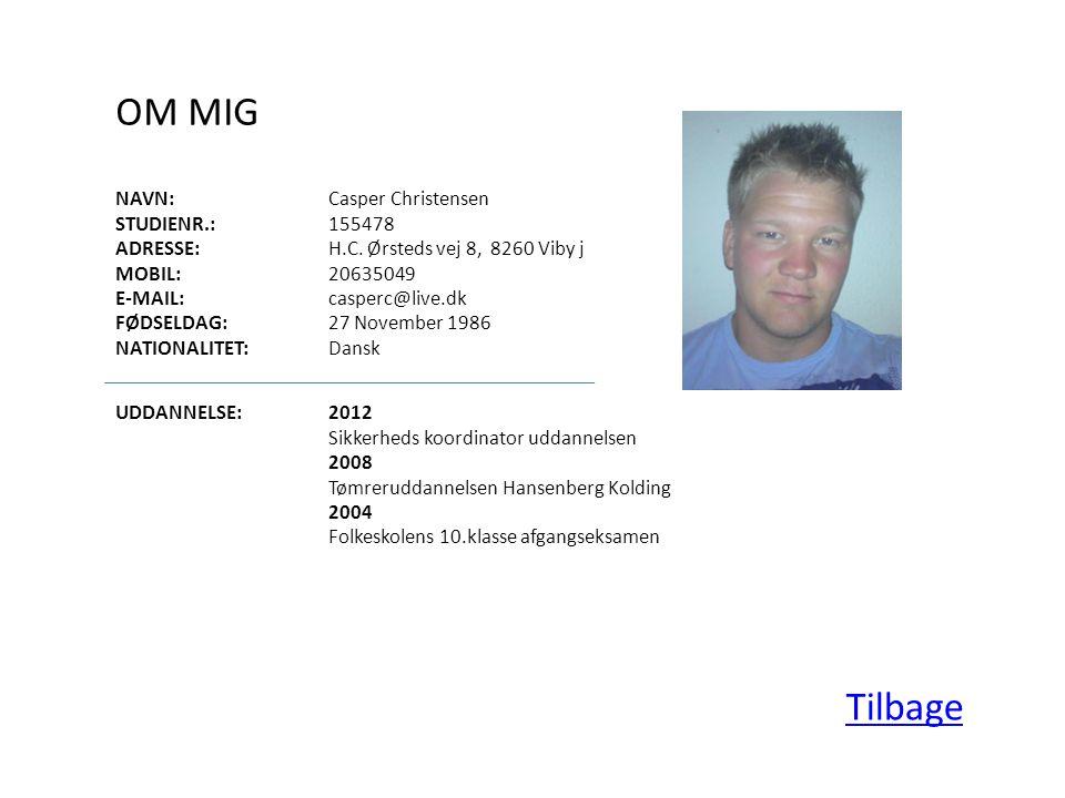 OM MIG NAVN:Casper Christensen STUDIENR.:155478 ADRESSE:H.C.