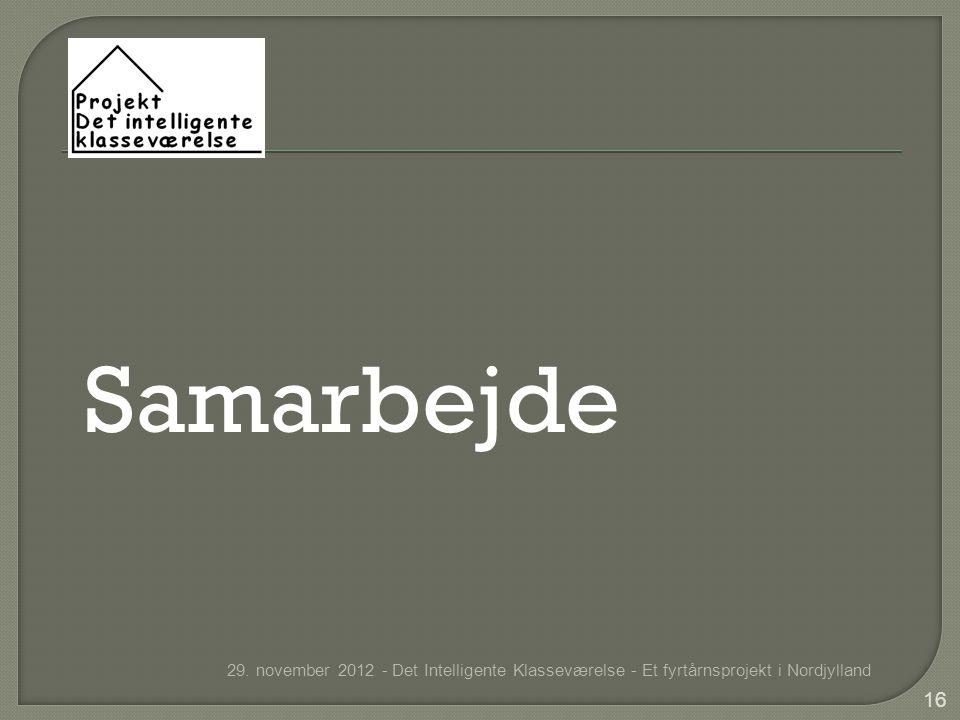 Samarbejde 29. november 2012 - Det Intelligente Klasseværelse - Et fyrtårnsprojekt i Nordjylland 16