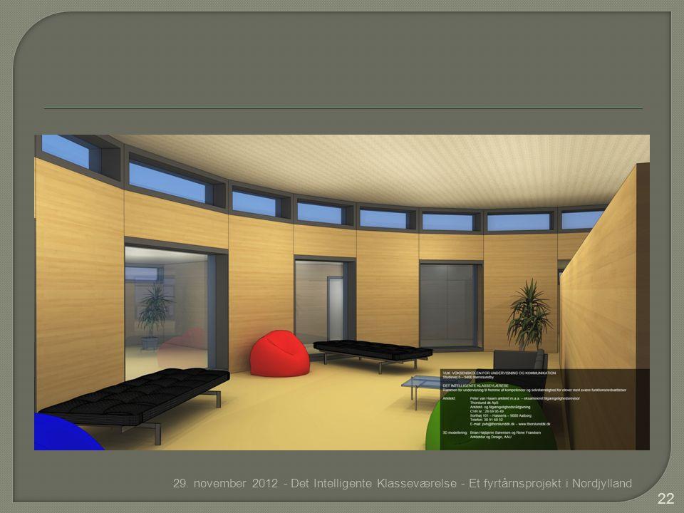 29. november 2012 - Det Intelligente Klasseværelse - Et fyrtårnsprojekt i Nordjylland 22