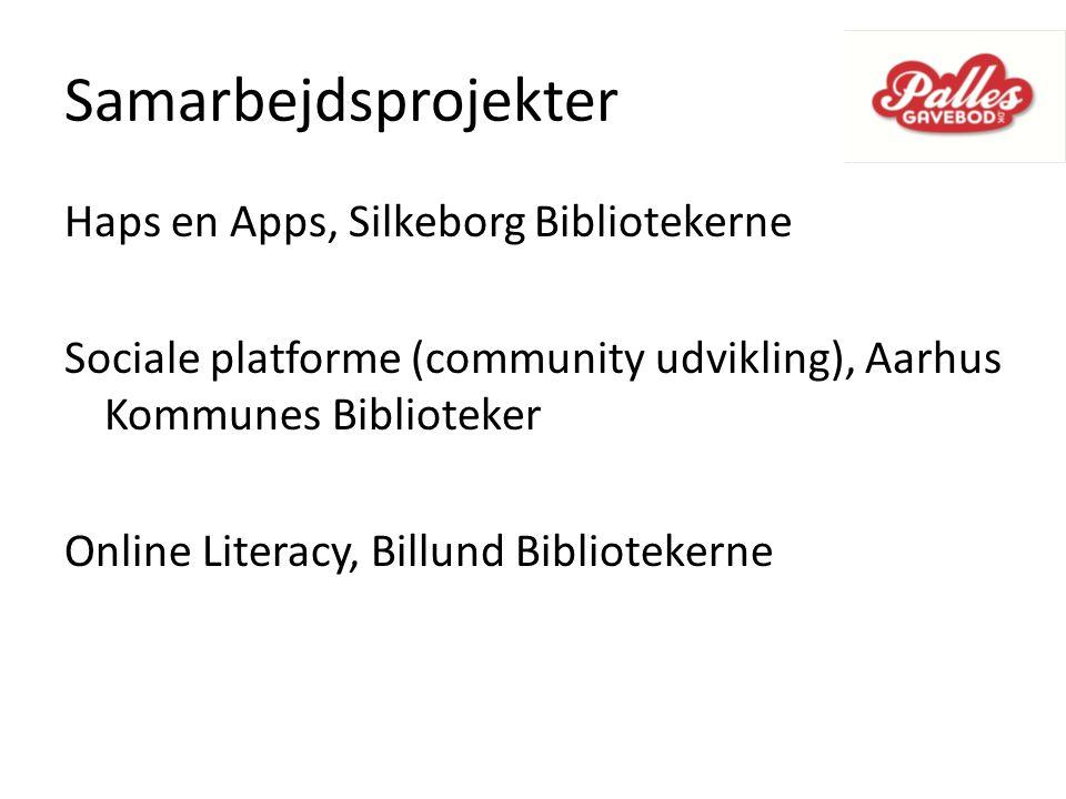 Samarbejdsprojekter Haps en Apps, Silkeborg Bibliotekerne Sociale platforme (community udvikling), Aarhus Kommunes Biblioteker Online Literacy, Billund Bibliotekerne