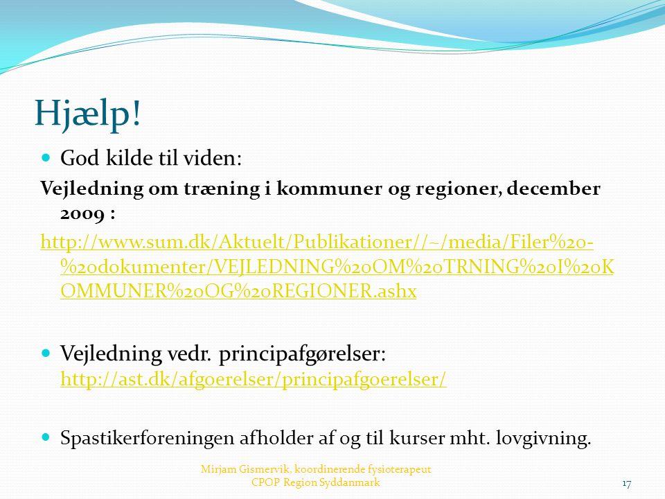 Hjælp!  God kilde til viden: Vejledning om træning i kommuner og regioner, december 2009 : http://www.sum.dk/Aktuelt/Publikationer//~/media/Filer%20-