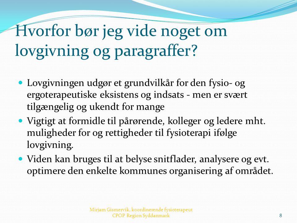 Hvorfor bør jeg vide noget om lovgivning og paragraffer?  Lovgivningen udgør et grundvilkår for den fysio- og ergoterapeutiske eksistens og indsats -