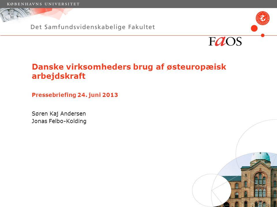 Danske virksomheders brug af østeuropæisk arbejdskraft Pressebriefing 24.