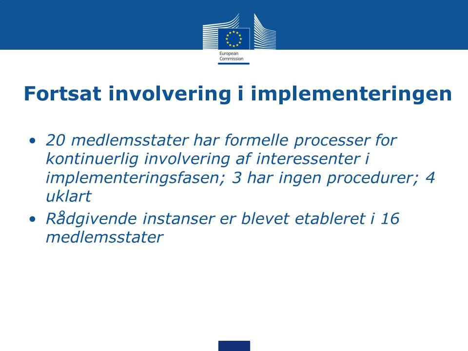 Fortsat involvering i implementeringen •20 medlemsstater har formelle processer for kontinuerlig involvering af interessenter i implementeringsfasen; 3 har ingen procedurer; 4 uklart •Rådgivende instanser er blevet etableret i 16 medlemsstater