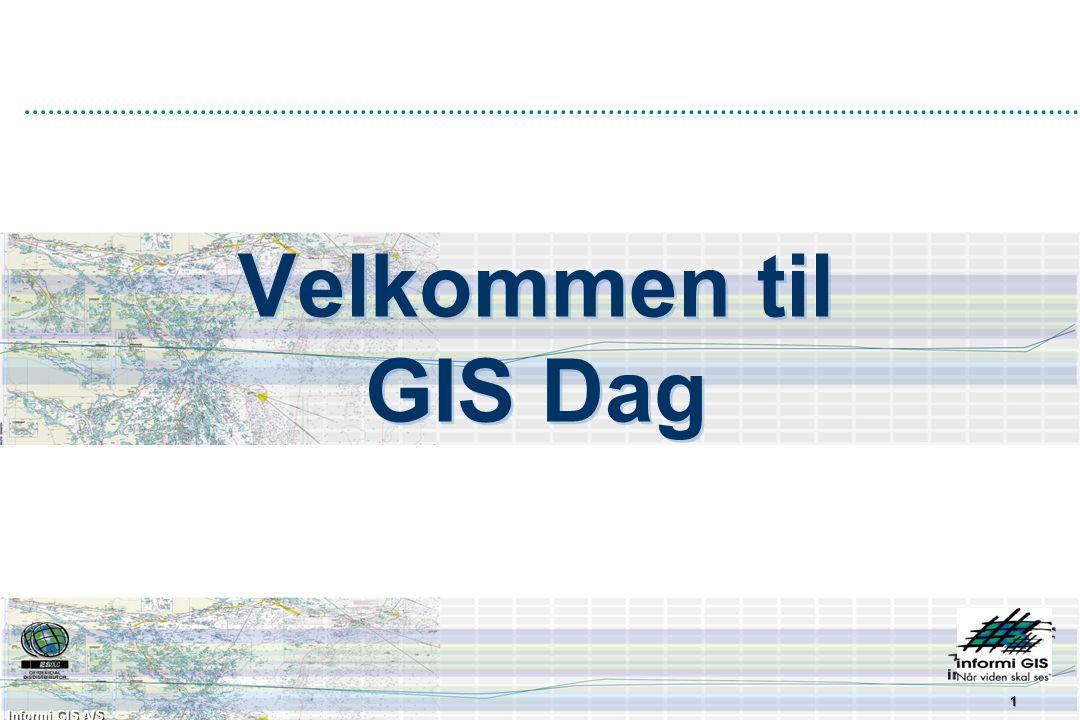 Informi GIS A/S 1 Velkommen til GIS Dag