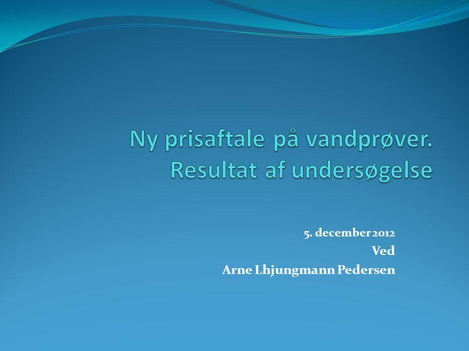 5. december 2012 Ved Arne Lhjungmann Pedersen