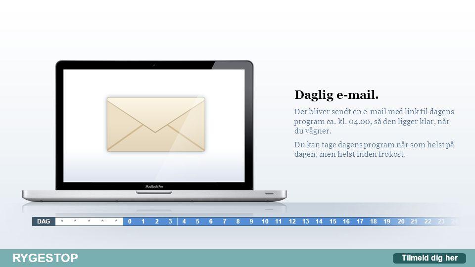 Daglig e-mail. Der bliver sendt en e-mail med link til dagens program ca.