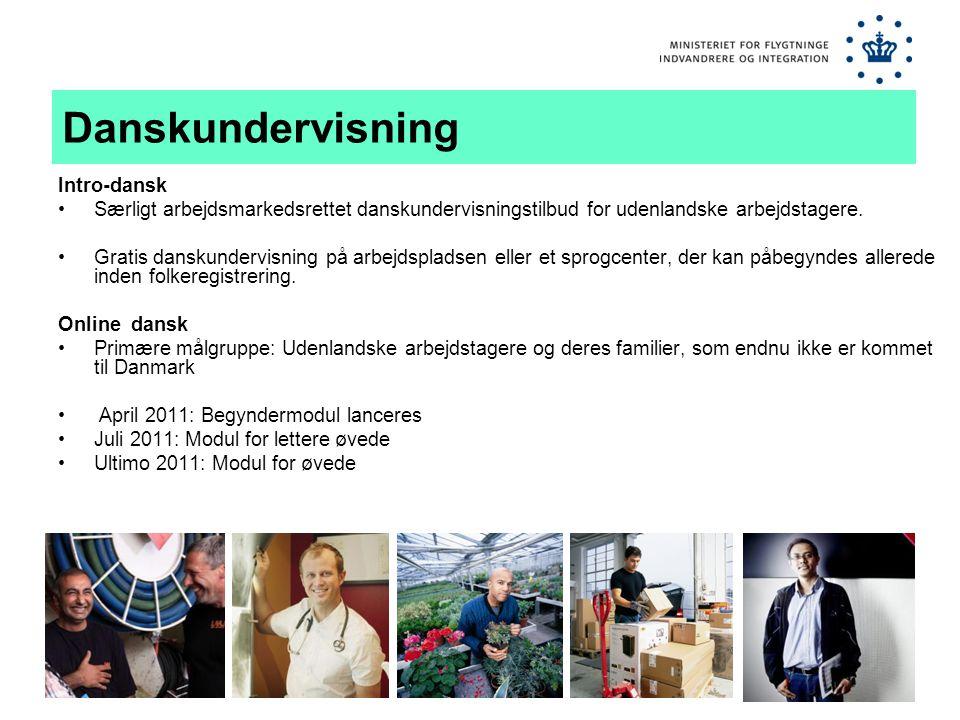 Danskundervisning Intro-dansk •Særligt arbejdsmarkedsrettet danskundervisningstilbud for udenlandske arbejdstagere.