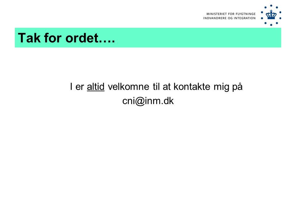 Tak for ordet…. I er altid velkomne til at kontakte mig på cni@inm.dk