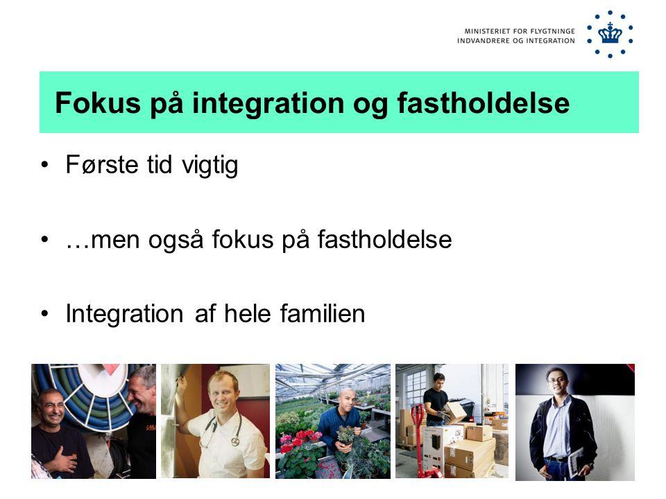 Fokus på integration og fastholdelse •Første tid vigtig •…men også fokus på fastholdelse •Integration af hele familien