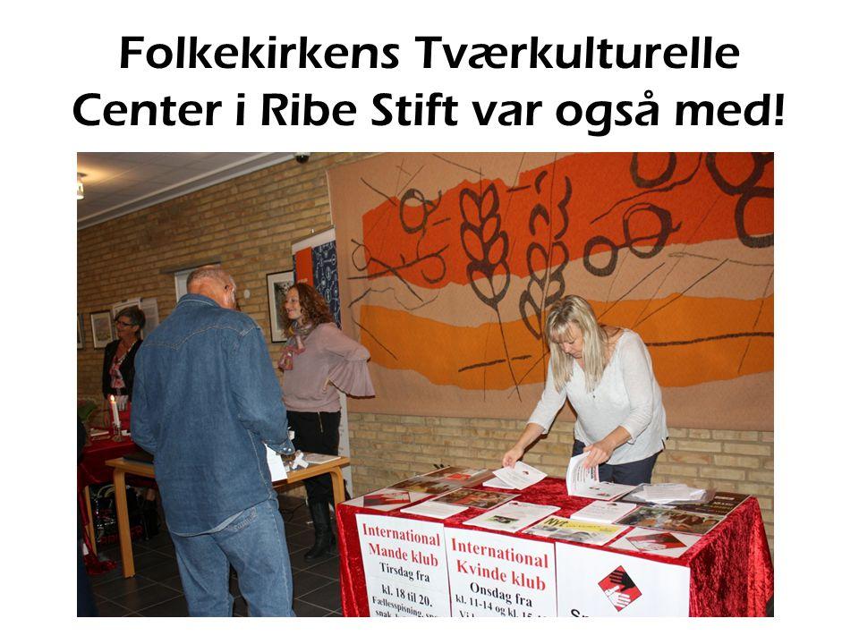 Folkekirkens Tværkulturelle Center i Ribe Stift var også med!