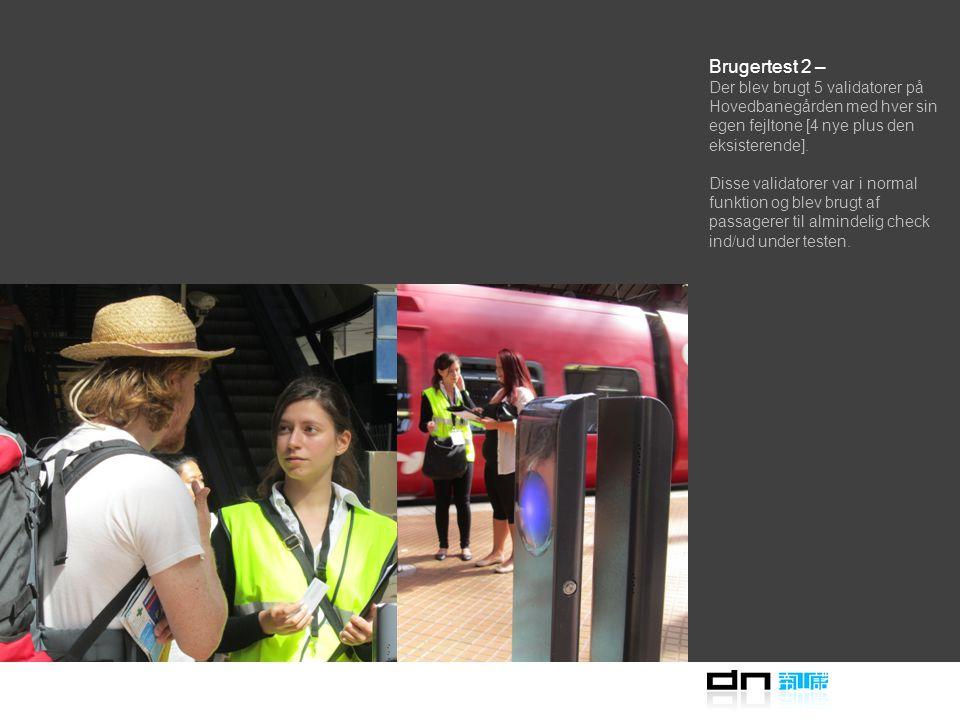 Brugertest 2 – Den 24. juli 2013 blev brugertests udført på perron 9 på Hoved- banegården.