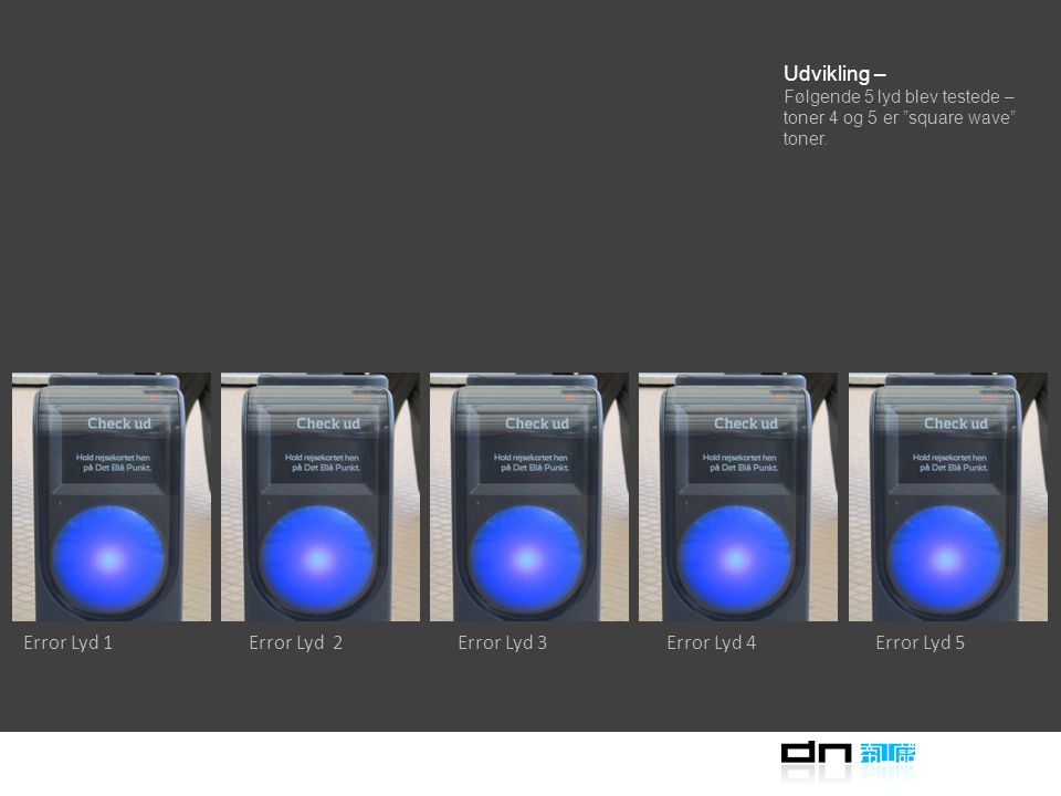Udvikling – Lydene blev udviklet med baggrund i den seneste forskning om hvilke lydformer der høres bedst.