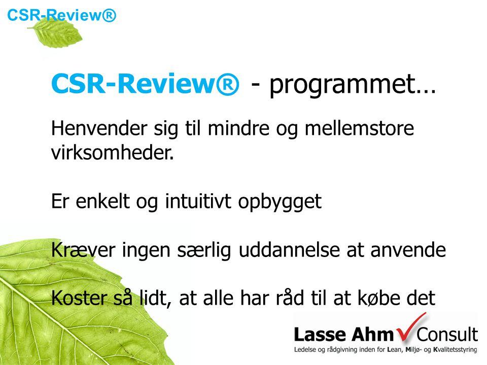 CSR-Review ® CSR-Review® - programmet… Henvender sig til mindre og mellemstore virksomheder.