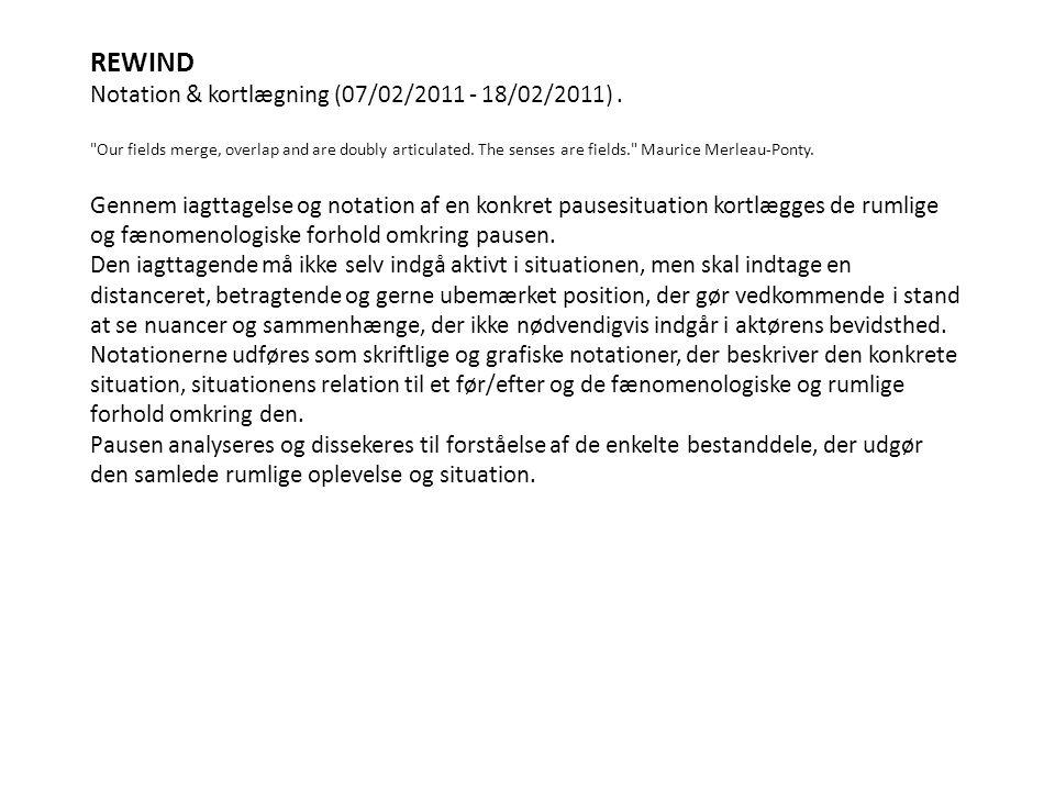 REWIND Notation & kortlægning (07/02/2011 - 18/02/2011).